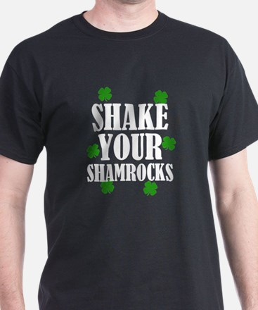 Shake Your Shamrocks funny shirt St. Patri T-Shirt