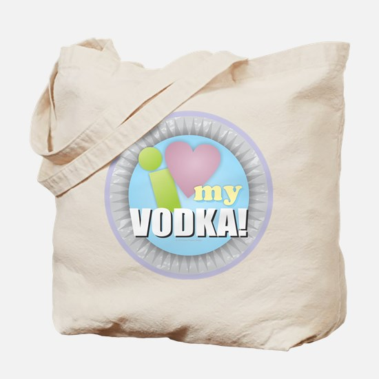 I Love My Vodka Tote Bag