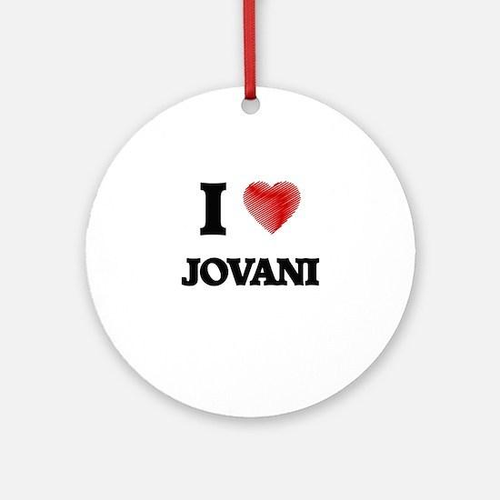 I love Jovani Round Ornament