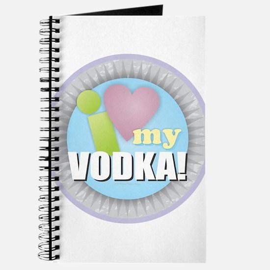 I Love My Vodka Journal