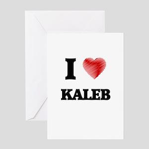 I love Kaleb Greeting Cards