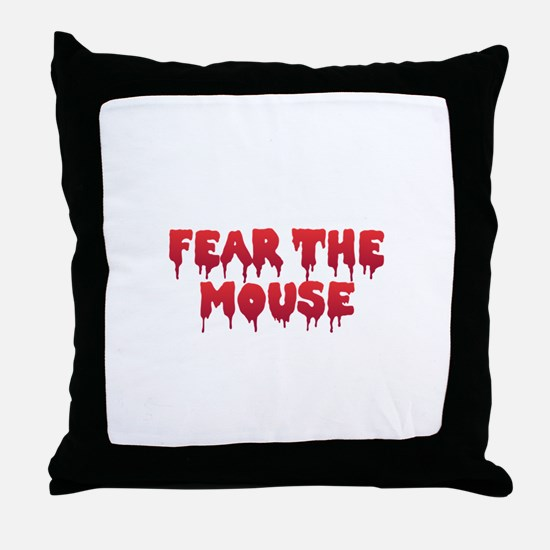 Fear the Mouse Throw Pillow