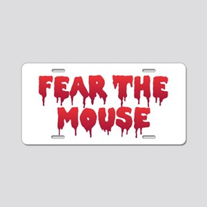 Fear the Mouse Aluminum License Plate