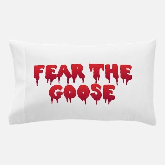 Fear the Goose Pillow Case
