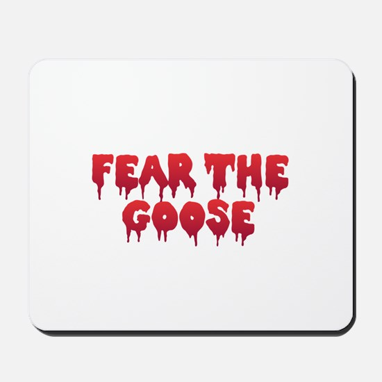 Fear the Goose Mousepad