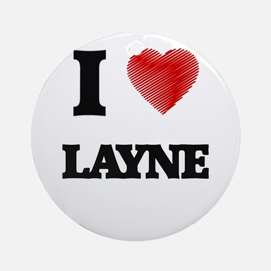 I love Layne Round Ornament