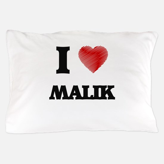I love Malik Pillow Case