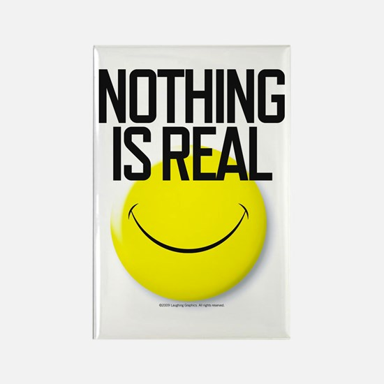 Nothing Is Real Rectangle Magnet
