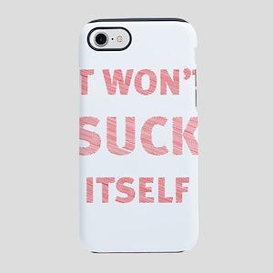 It won't suck itself iPhone 8/7 Tough Case