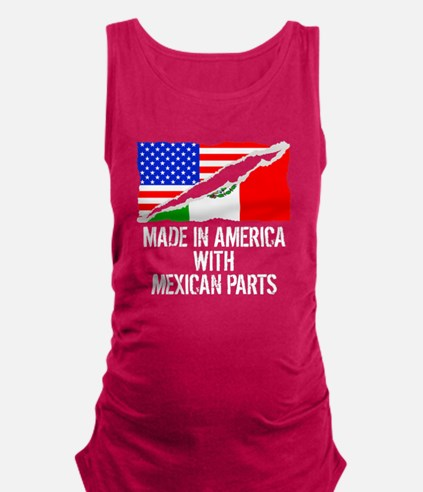 Made In America With Mexican Parts Maternity Tank