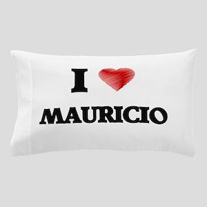 I love Mauricio Pillow Case