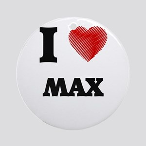 I love Max Round Ornament