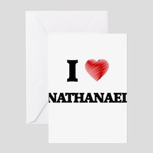 I love Nathanael Greeting Cards