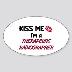 Kiss Me I'm a THERAPEUTIC RADIOGRAPHER Sticker (Ov