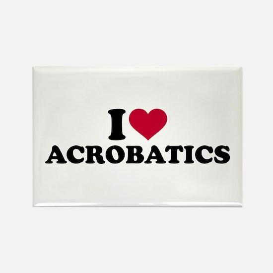I love Acrobatics Rectangle Magnet
