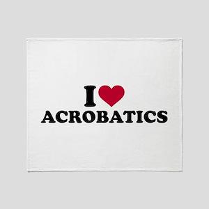 I love Acrobatics Throw Blanket
