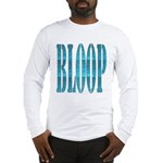 BLOOP Long Sleeve T-Shirt