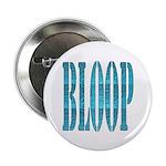 BLOOP Button