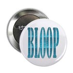 """BLOOP 2.25"""" Button (10 pack)"""