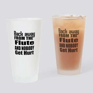 Flute and nobody get hurt Drinking Glass
