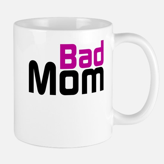 Bad Mom Mugs
