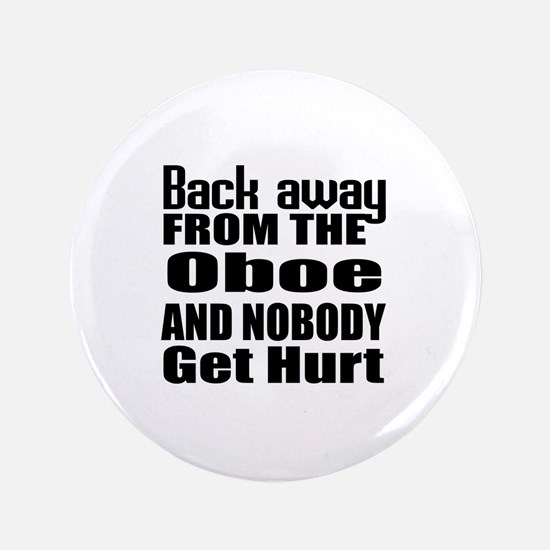 Oboe and nobody get hurt Button