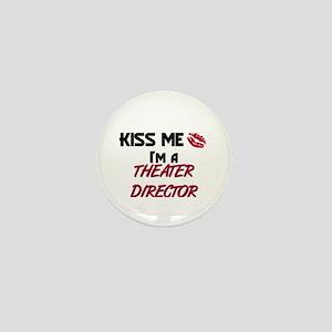 Kiss Me I'm a THEATER DIRECTOR Mini Button