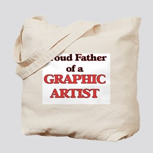 Proud Father of a Graphic Artist Tote Bag