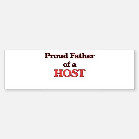 Proud Father of a Host Bumper Bumper Bumper Sticker