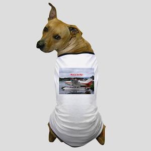 Born to fly: Float plane 12, Lake Hood Dog T-Shirt