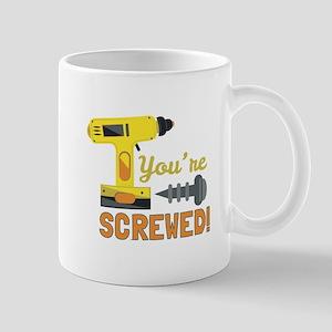 Youre Screwed Mugs