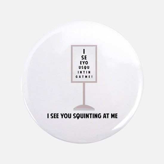 See You Squinting Button