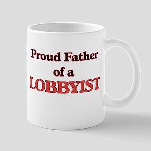 Proud Father of a Lobbyist Mugs