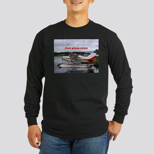 Just plane crazy: Float plane Long Sleeve T-Shirt