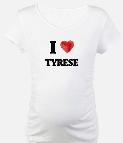 I love Tyrese Shirt