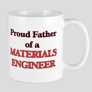 Proud Father of a Materials Engineer Mugs