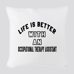 Occupational Therapist Assiste Woven Throw Pillow