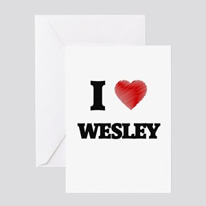 I love Wesley Greeting Cards