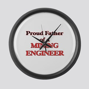 Proud Father of a Mining Engineer Large Wall Clock