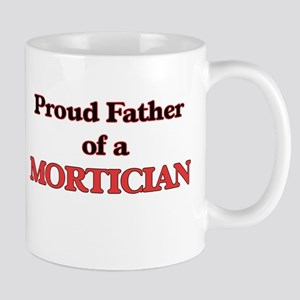Proud Father of a Mortician Mugs