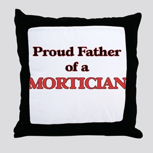 Proud Father of a Mortician Throw Pillow