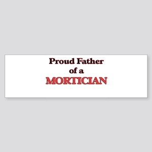Proud Father of a Mortician Bumper Sticker