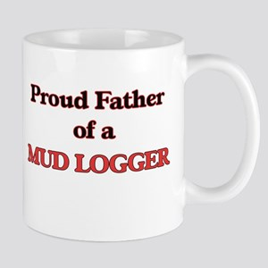 Proud Father of a Mud Logger Mugs