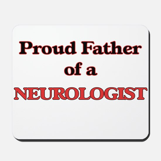 Proud Father of a Neurologist Mousepad