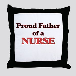 Proud Father of a Nurse Throw Pillow