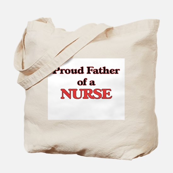 Proud Father of a Nurse Tote Bag