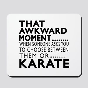 Karate Awkward Moment Designs Mousepad