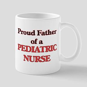 Proud Father of a Pediatric Nurse Mugs