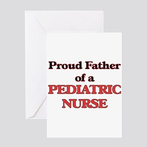 Proud Father of a Pediatric Nurse Greeting Cards