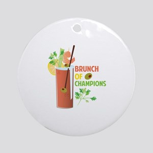 Brunch Of Champions Round Ornament
